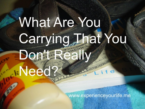 What Are You Carrying That You Do Not Need
